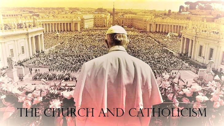 Lesson 7- The Church and Catholicism